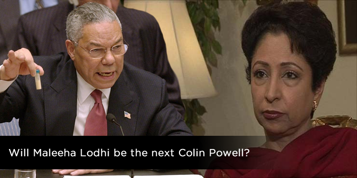 Will Maleeha Lodhi be the next Colin Powell?